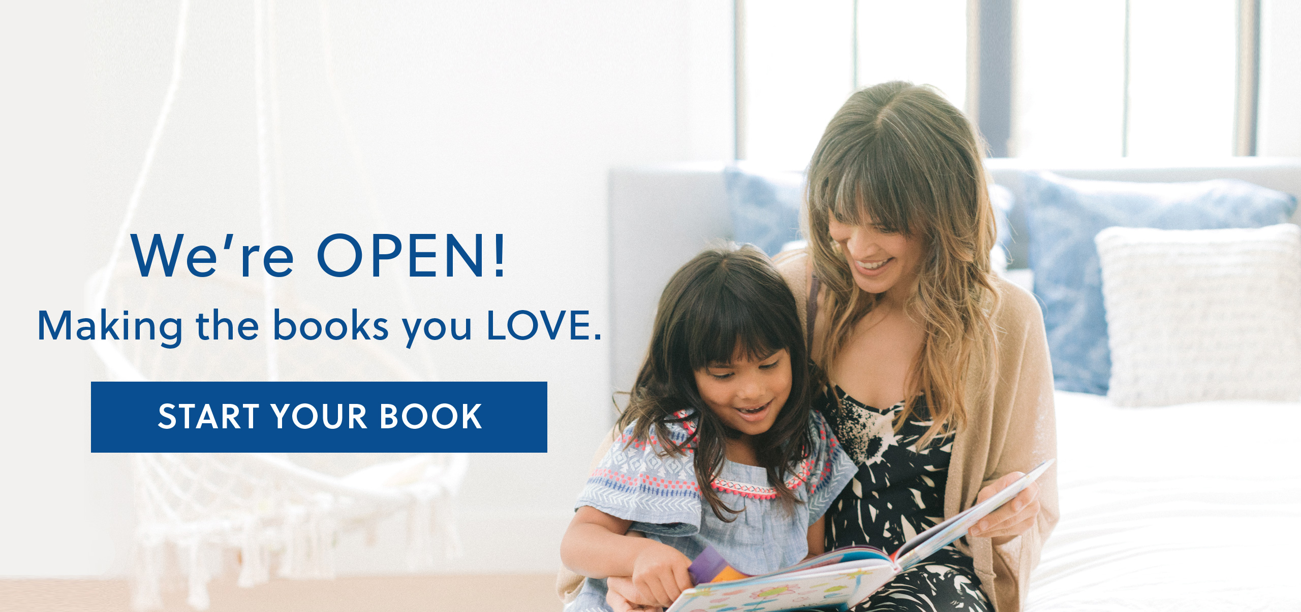 We're OPEN! Making the books you LOVE. START YOUR BOOK